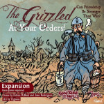 Grizzled The XP: At Your Orders