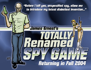 Totally Renamed Spy Game